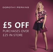 Spend £25 in Dorothy Perkins and get £5 off Offer